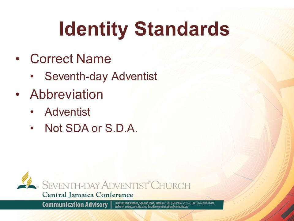 Identity Standards Correct Name Seventh-day Adventist Abbreviation Adventist Not SDA or S.D.A.