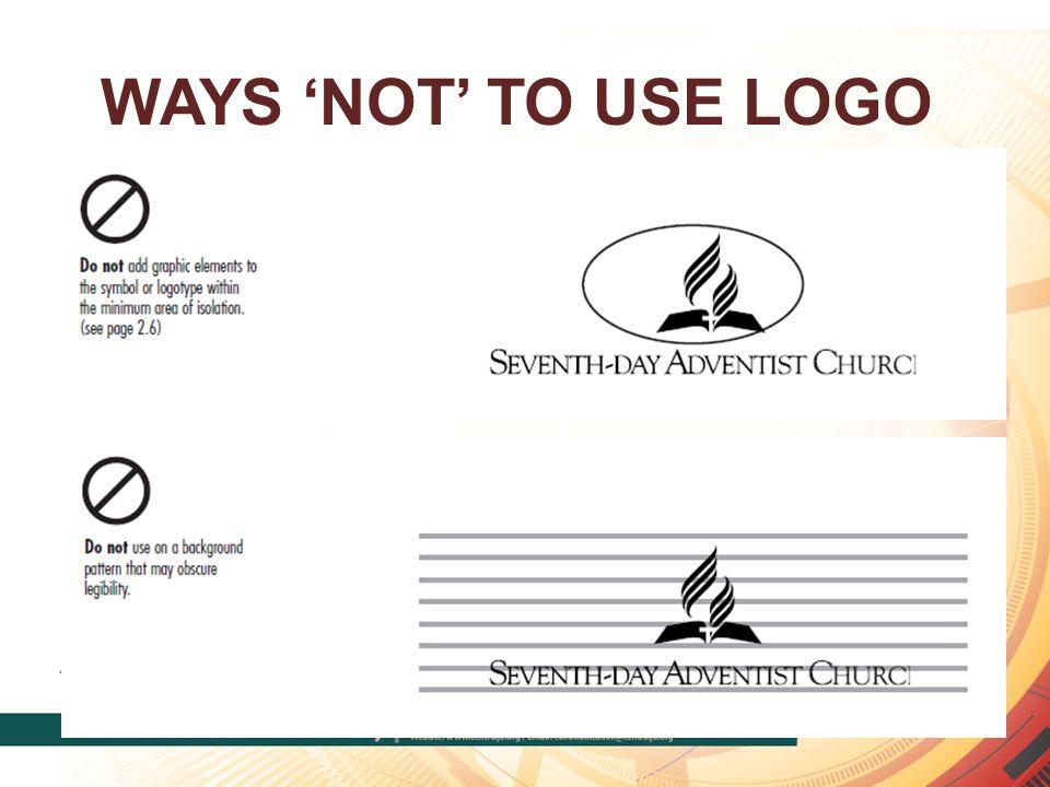 WAYS 'NOT' TO USE LOGO
