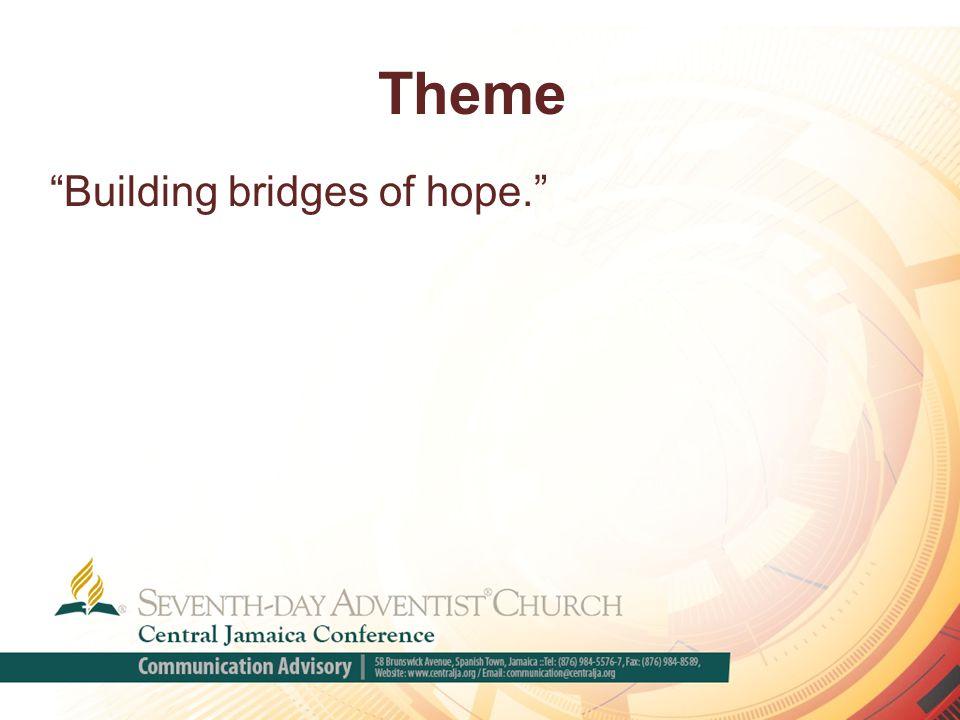 """Theme """"Building bridges of hope."""""""