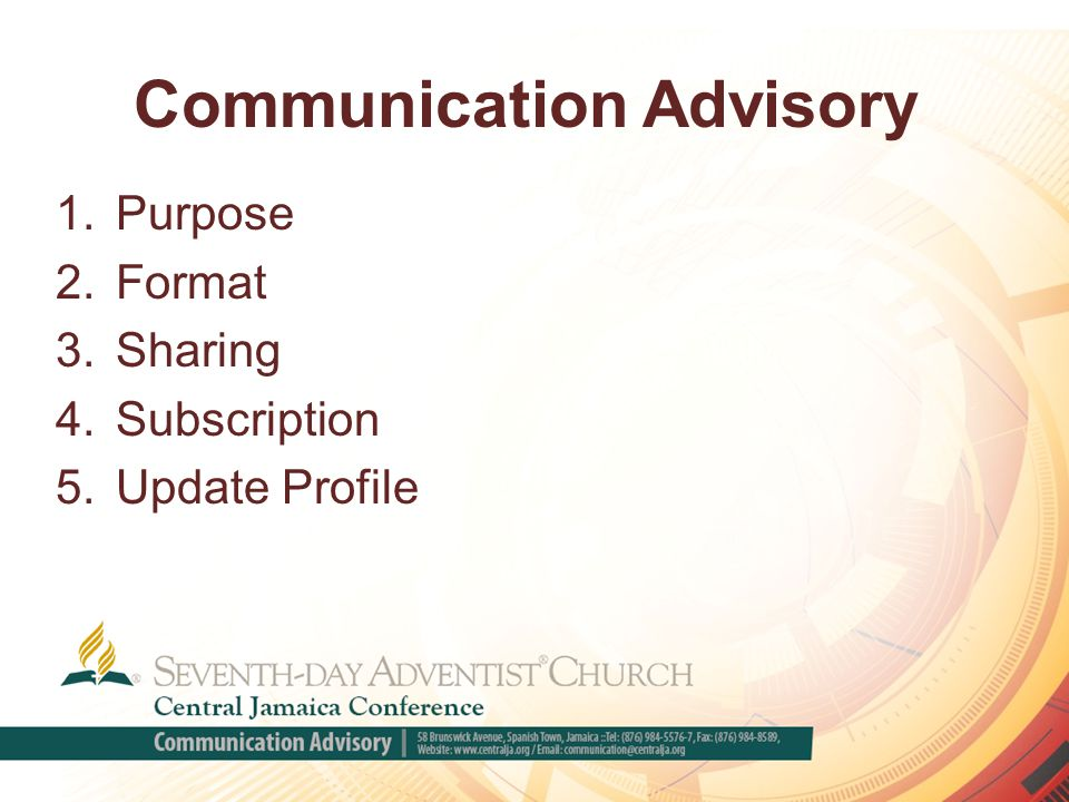 Communication Advisory 1.Purpose 2.Format 3.Sharing 4.Subscription 5.Update Profile