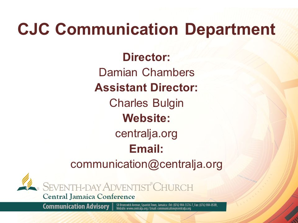 CJC Communication Department Director: Damian Chambers Assistant Director: Charles Bulgin Website: centralja.org Email: communication@centralja.org