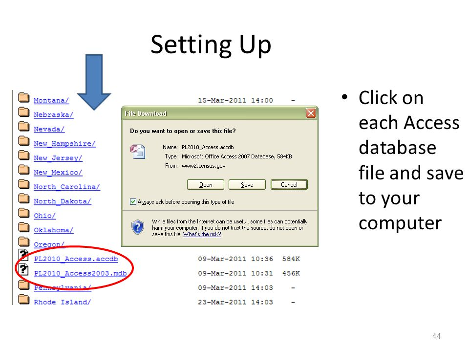 Setting Up Click on each Access database file and save to your computer 44