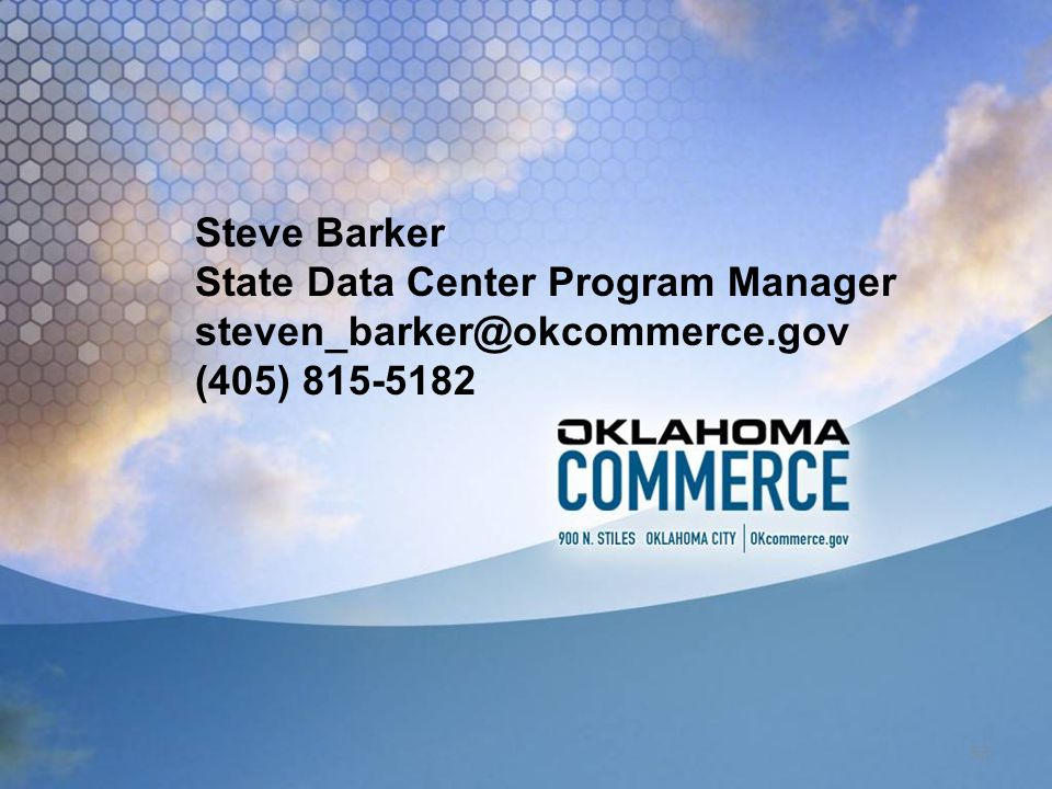 Steve Barker State Data Center Program Manager steven_barker@okcommerce.gov (405) 815-5182 53
