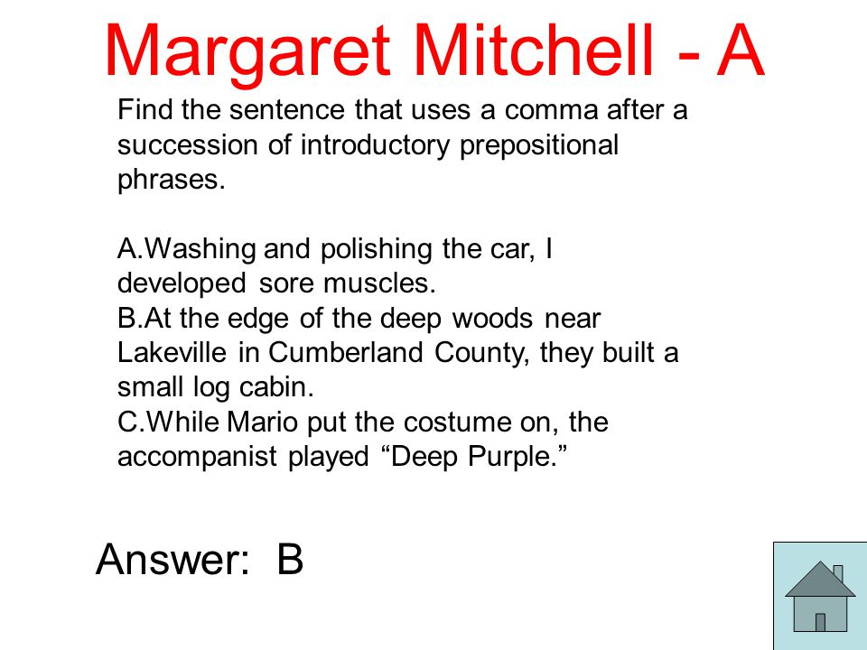 Margaret Mitchell - A Find the sentence that uses a comma after a succession of introductory prepositional phrases.