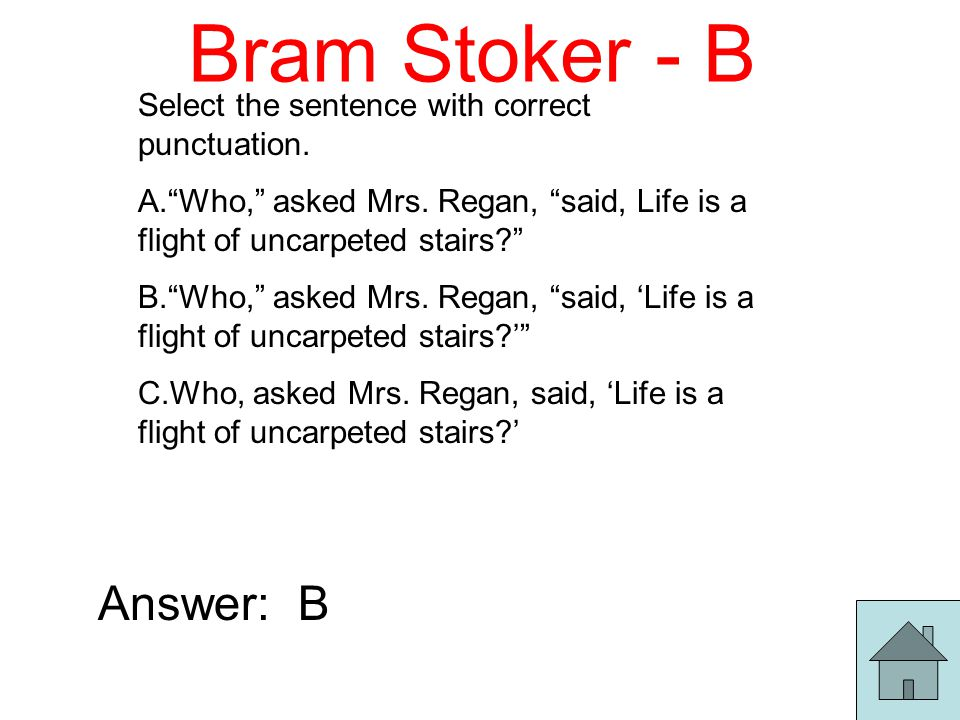 Bram Stoker - B Select the sentence with correct punctuation.