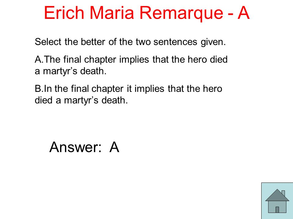 Erich Maria Remarque - A Select the better of the two sentences given.
