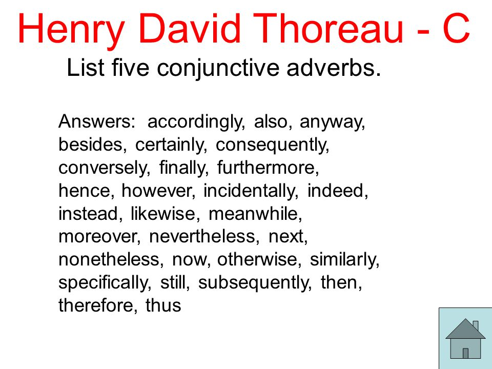 Henry David Thoreau - C List five conjunctive adverbs.