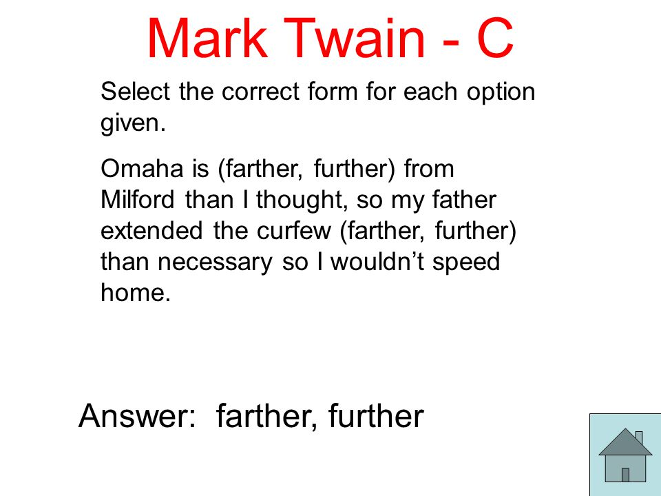 Mark Twain - C Select the correct form for each option given.
