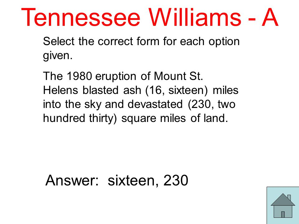 Tennessee Williams - A Select the correct form for each option given.