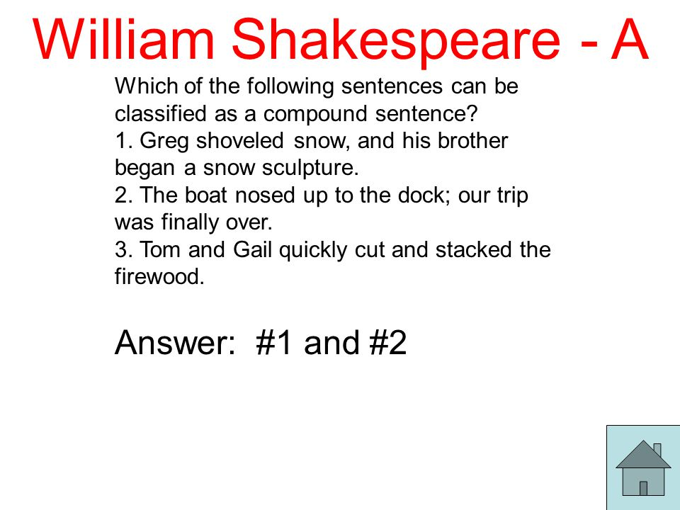 William Shakespeare - A Which of the following sentences can be classified as a compound sentence.