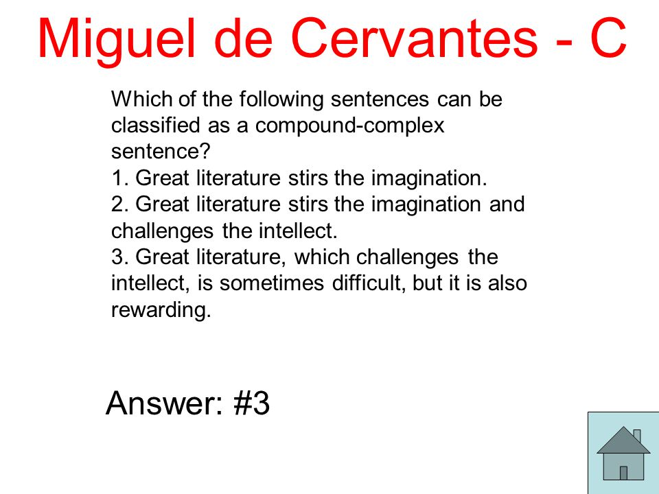 Miguel de Cervantes - C Which of the following sentences can be classified as a compound-complex sentence.
