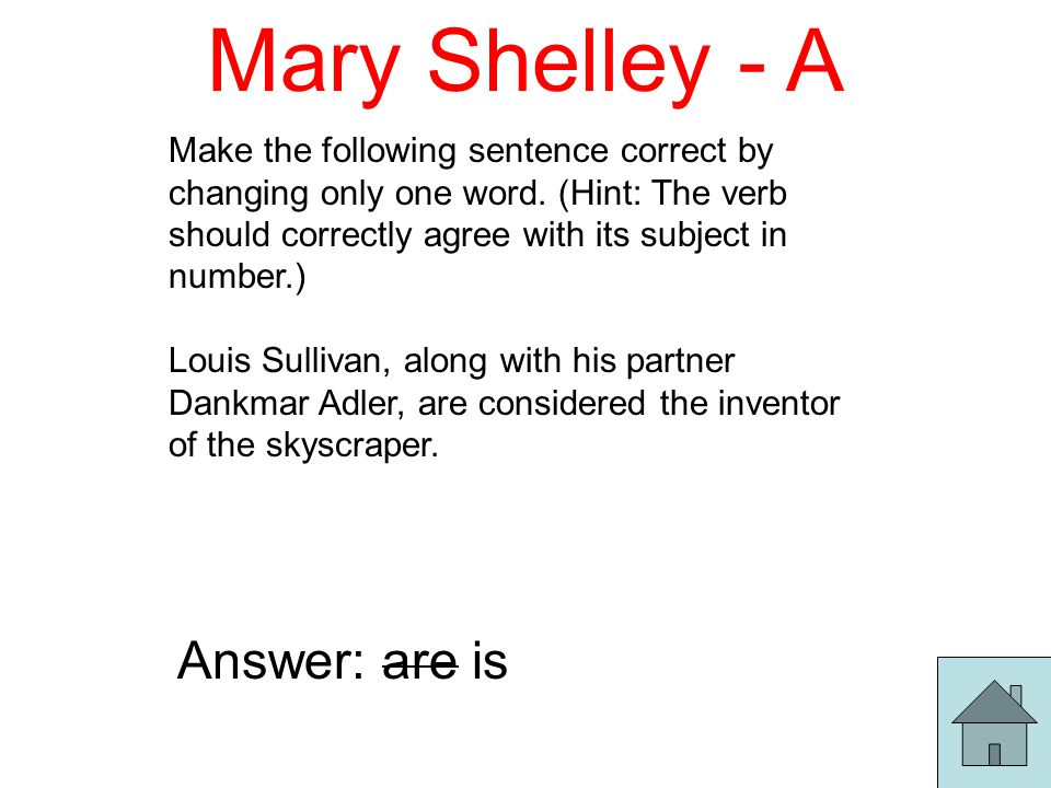 Mary Shelley - A Make the following sentence correct by changing only one word.