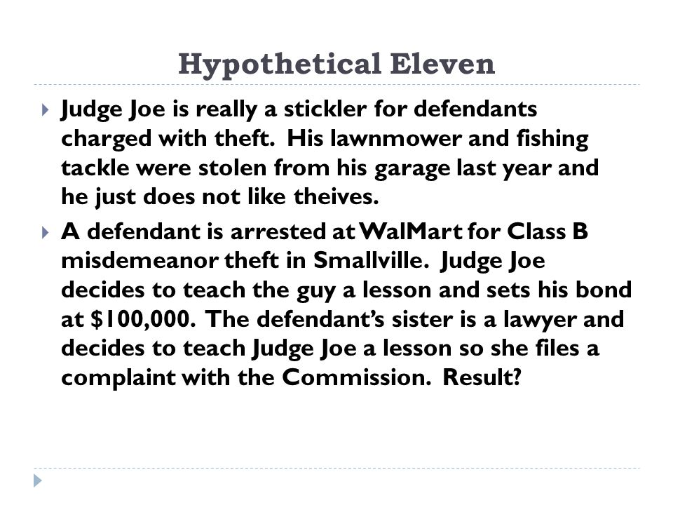 Hypothetical Eleven  Judge Joe is really a stickler for defendants charged with theft.