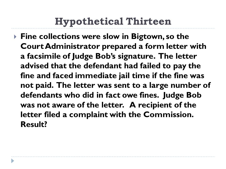 Hypothetical Thirteen  Fine collections were slow in Bigtown, so the Court Administrator prepared a form letter with a facsimile of Judge Bob's signature.