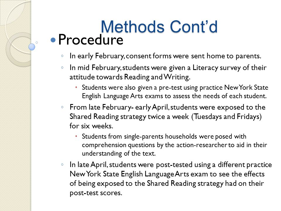 Methods Cont'd Procedure ◦ In early February, consent forms were sent home to parents.