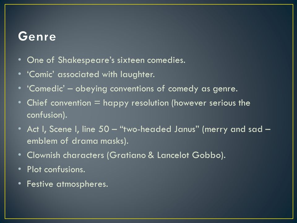 One of Shakespeare's sixteen comedies. 'Comic' associated with laughter.