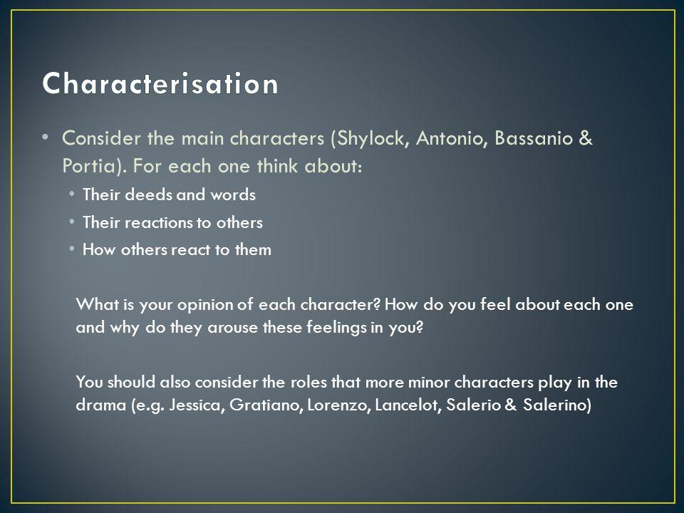 Consider the main characters (Shylock, Antonio, Bassanio & Portia).
