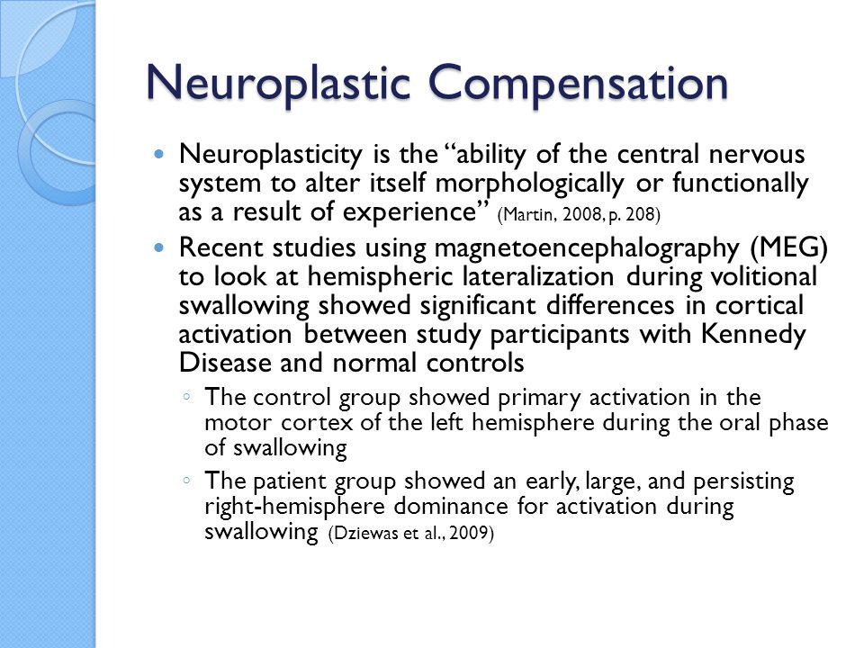 """Neuroplastic Compensation Neuroplasticity is the """"ability of the central nervous system to alter itself morphologically or functionally as a result of"""