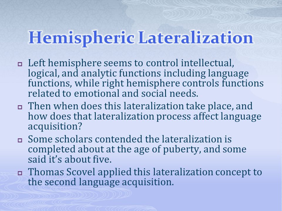 Left hemisphere seems to control intellectual, logical, and analytic functions including language functions, while right hemisphere controls functio
