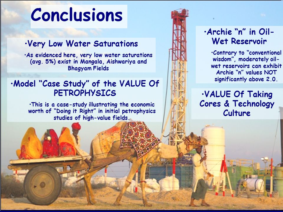 """Very Low Water Saturations As evidenced here, very low water saturations (avg. 5%) exist in Mangala, Aishwariya and Bhagyam Fields Archie """"n"""" in Oil-"""