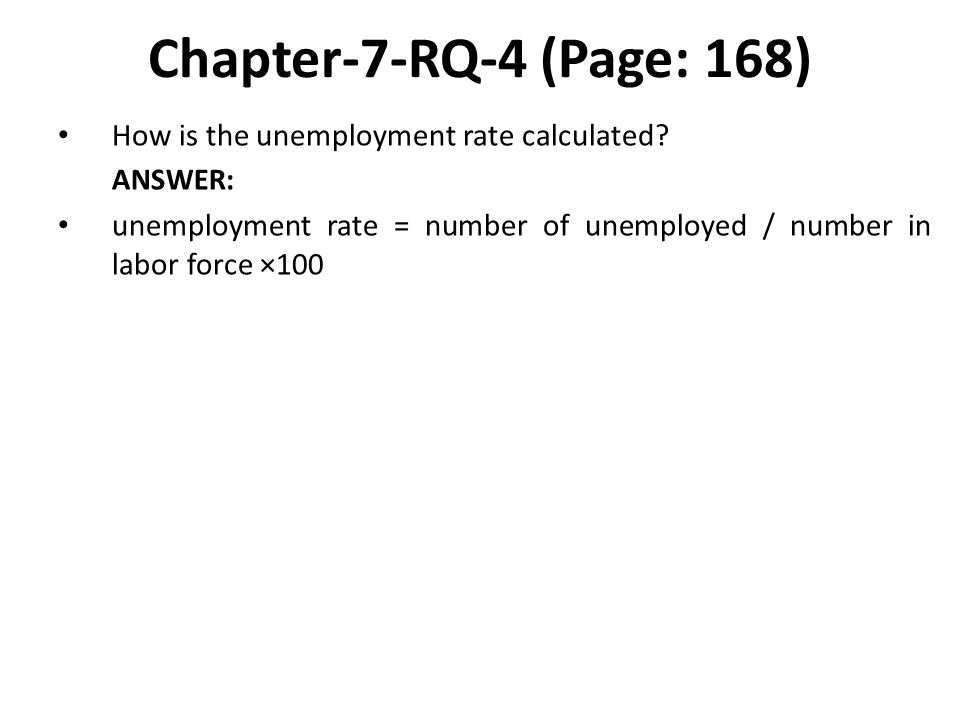 Chapter-7-RQ-4 (Page: 168) How is the unemployment rate calculated.