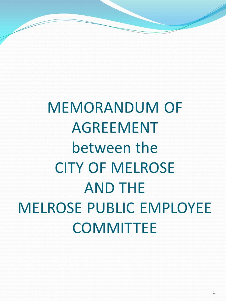 MEMORANDUM OF AGREEMENT between the CITY OF MELROSE AND THE MELROSE PUBLIC EMPLOYEE COMMITTEE 1