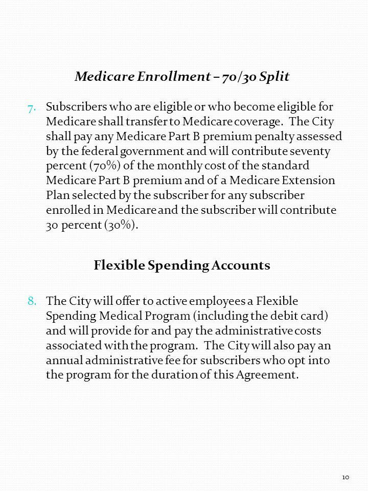 Medicare Enrollment – 70/30 Split 7.
