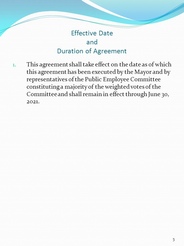 Effective Date and Duration of Agreement 1.