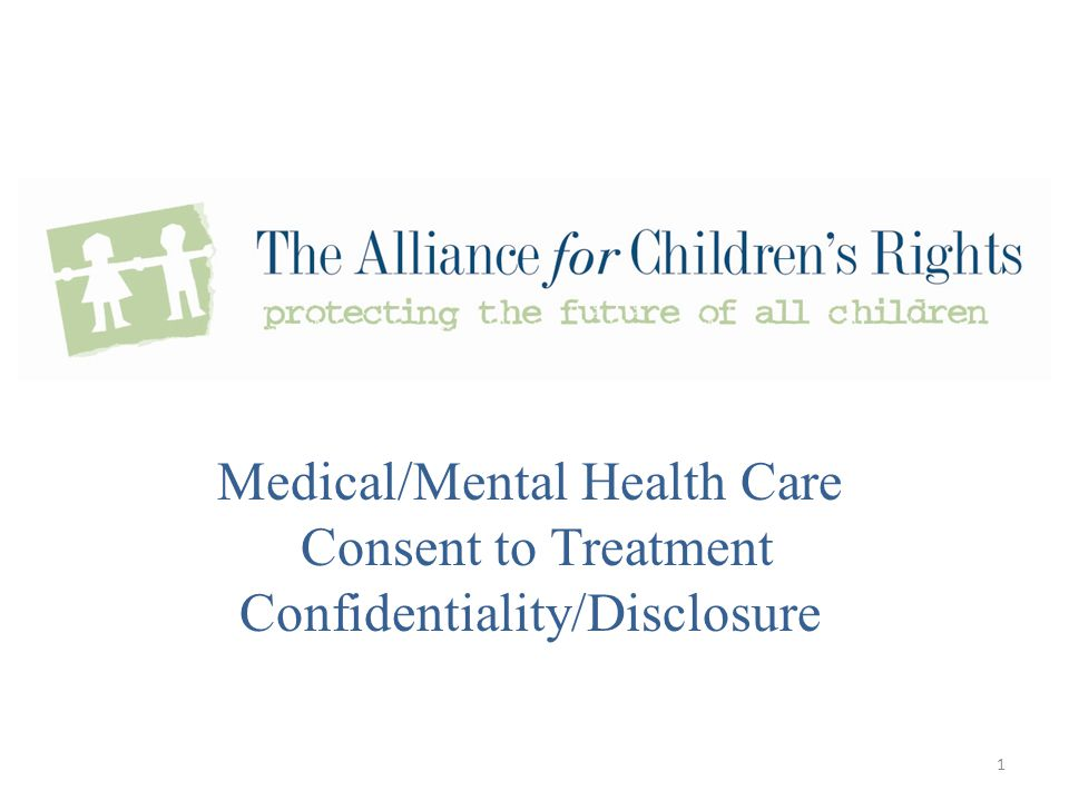 Medical/Mental Health Care Consent to Treatment Confidentiality/Disclosure 1