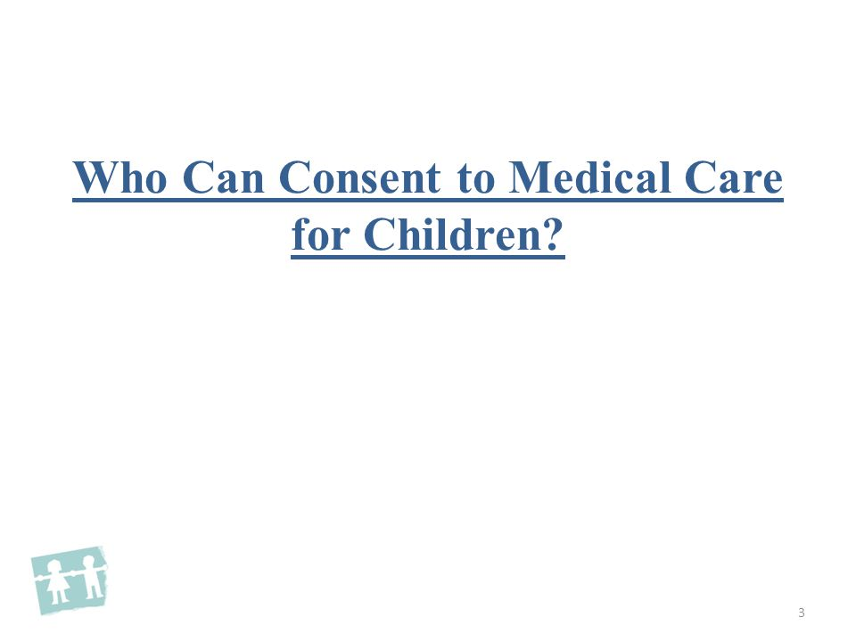 Who Can Consent to Medical Care for Children 3