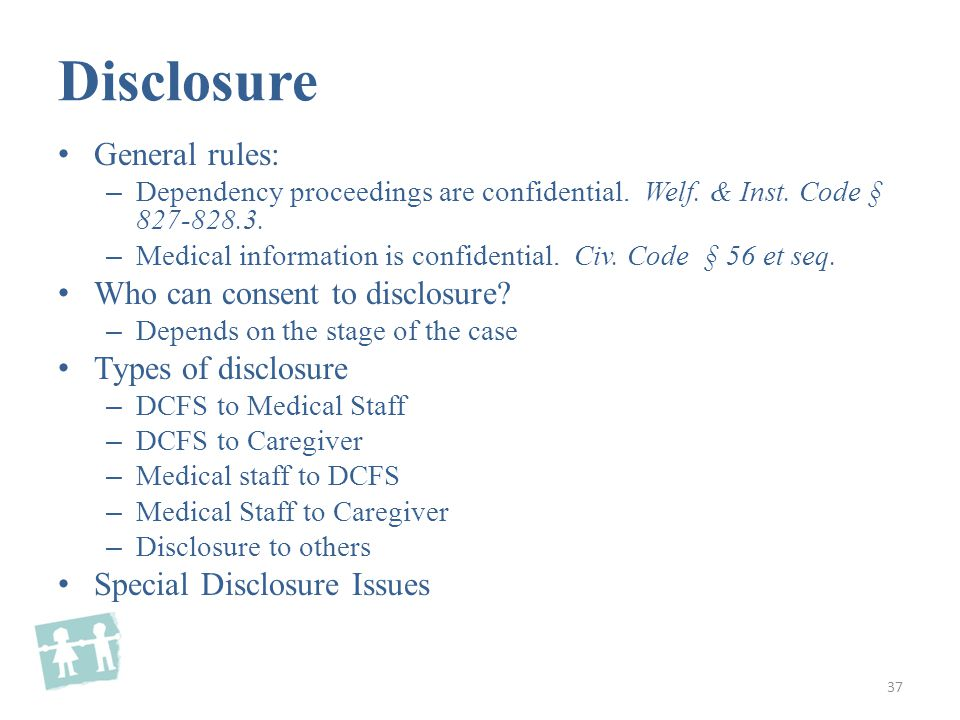 Disclosure General rules: – Dependency proceedings are confidential.