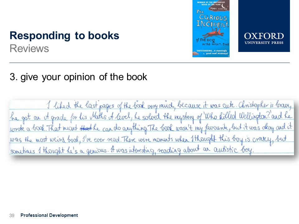 39 Responding to books Reviews 3. give your opinion of the book Professional Development 39