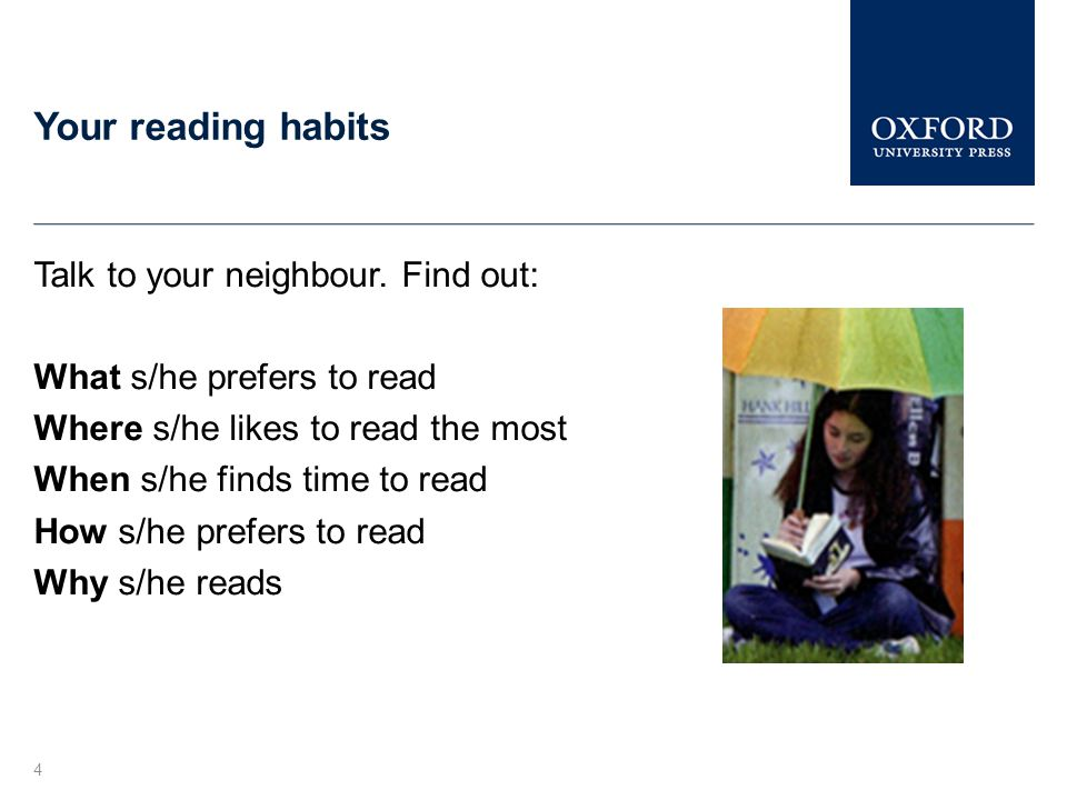 4 Your reading habits Talk to your neighbour.