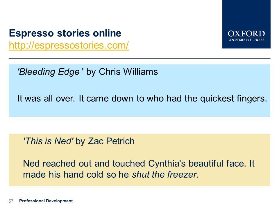 57 Espresso stories online http://espressostories.com/ Bleeding Edge by Chris Williams It was all over.