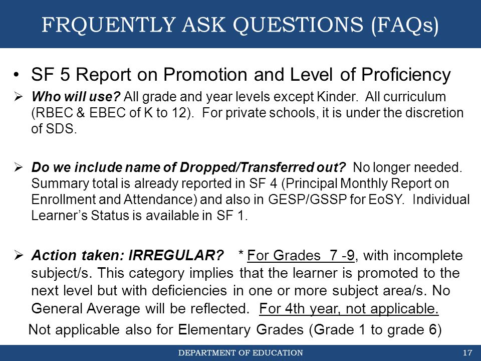 DEPARTMENT OF EDUCATION SF 5 Report on Promotion and Level of Proficiency  Who will use? All grade and year levels except Kinder. All curriculum (RBE