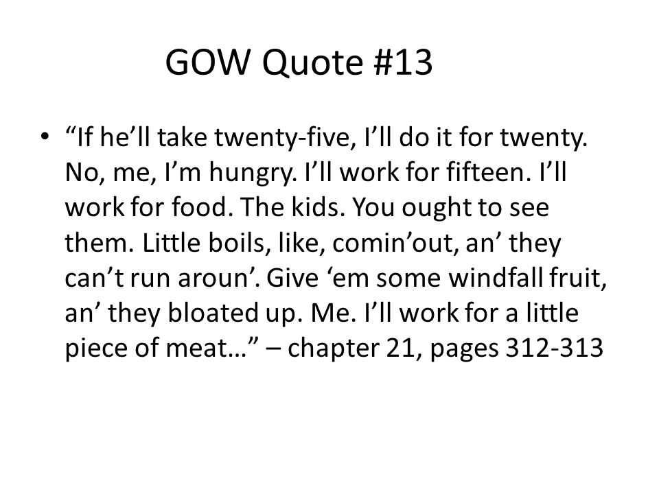 GOW Quote #13 If he'll take twenty-five, I'll do it for twenty.