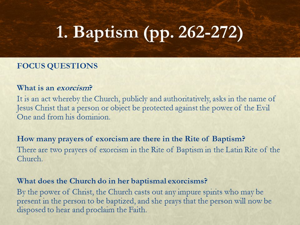 FOCUS QUESTIONS What is an exorcism? It is an act whereby the Church, publicly and authoritatively, asks in the name of Jesus Christ that a person or