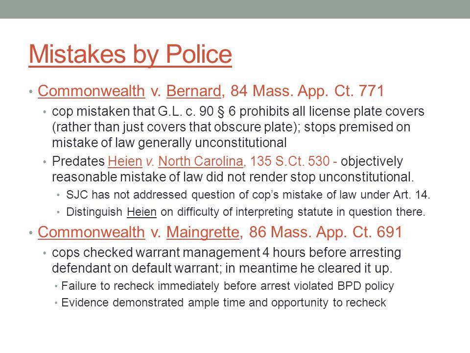Mistakes by Police Commonwealth v.Bernard, 84 Mass.