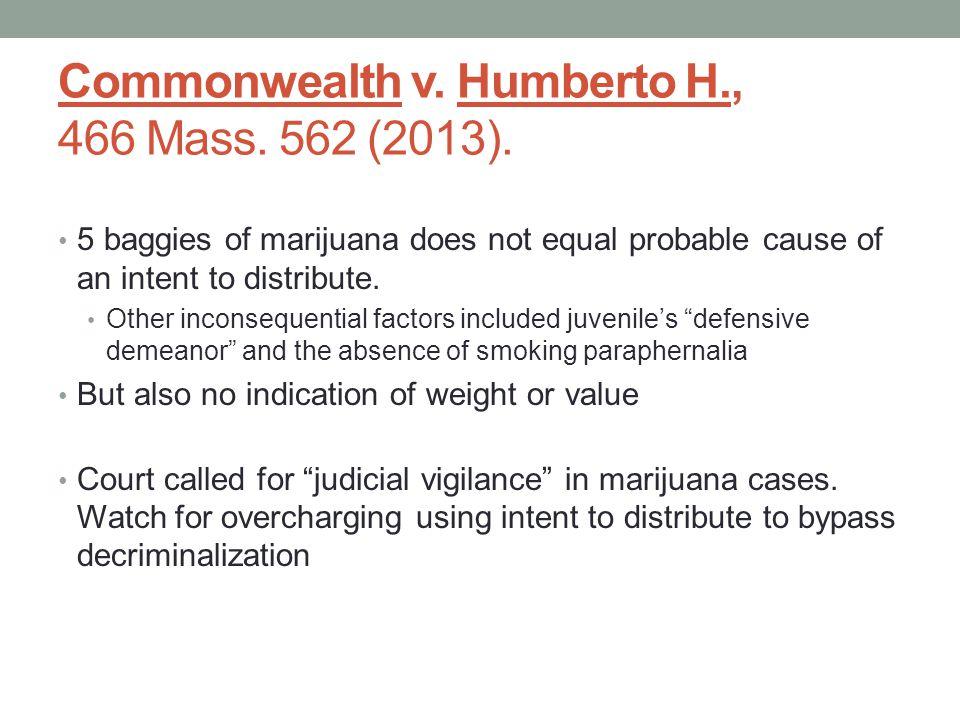 Commonwealth v.Humberto H., 466 Mass. 562 (2013).