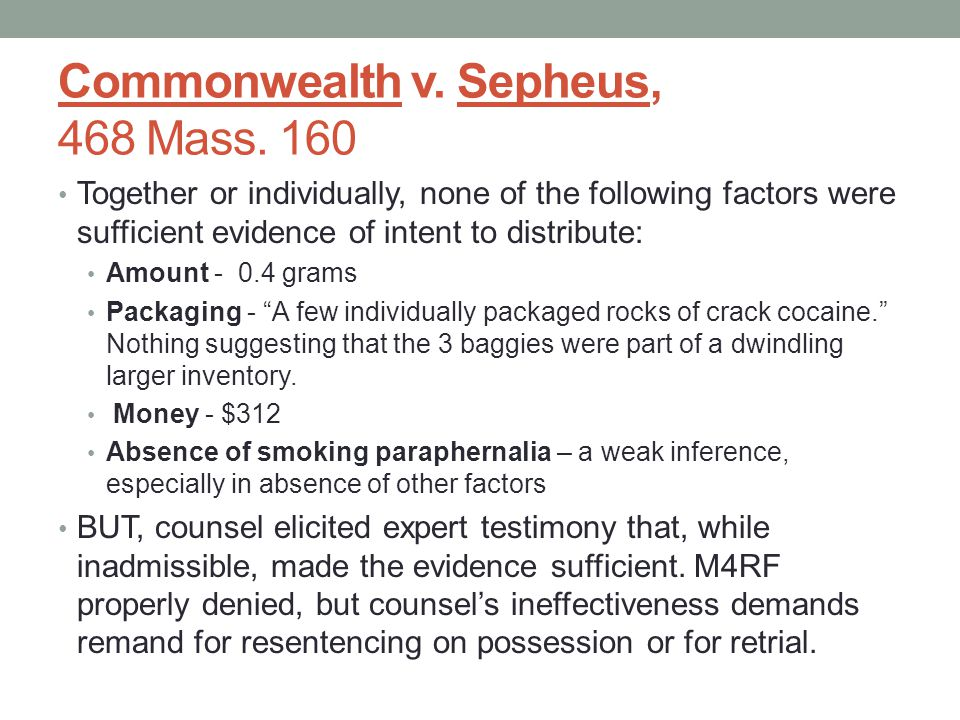Commonwealth v. Sepheus, 468 Mass. 160 Together or individually, none of the following factors were sufficient evidence of intent to distribute: Amoun