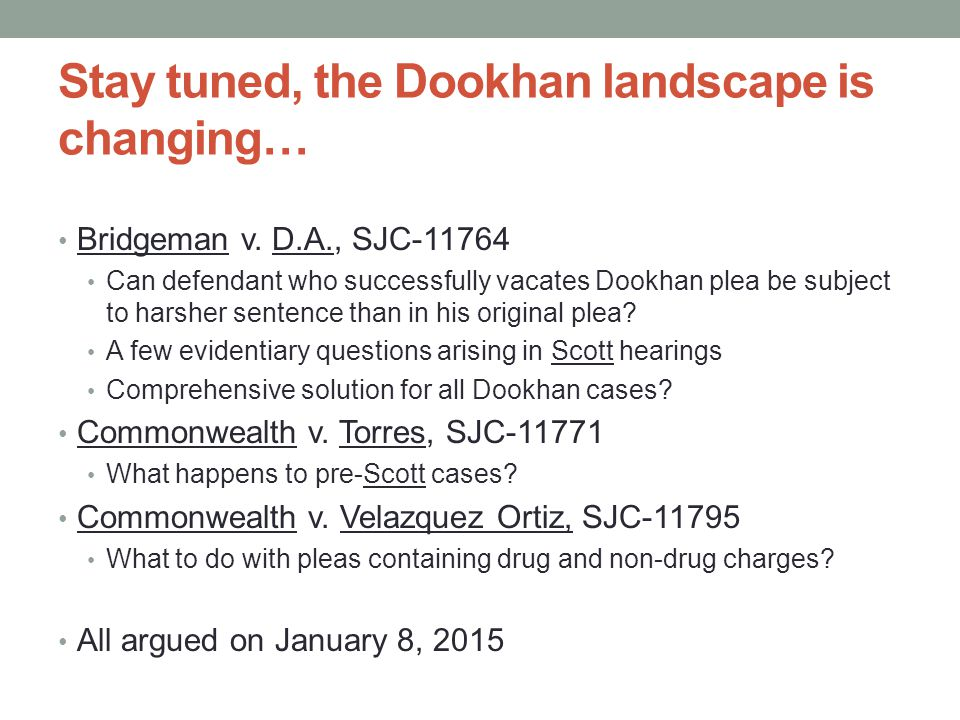 Stay tuned, the Dookhan landscape is changing… Bridgeman v.