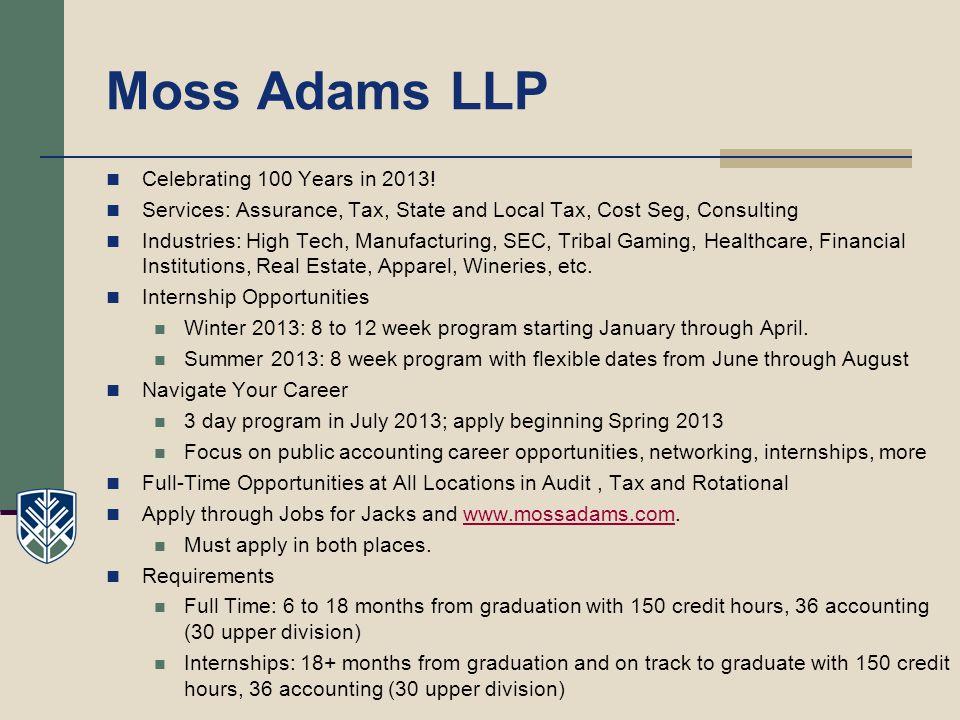 Moss Adams LLP Celebrating 100 Years in 2013.