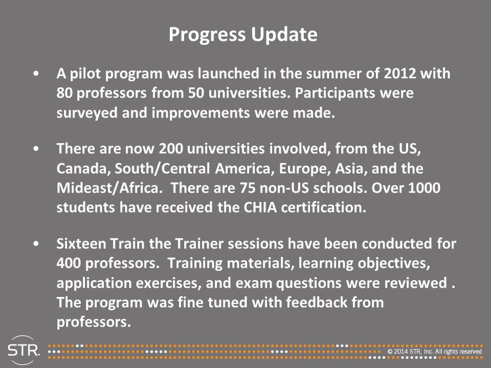 Progress Update A pilot program was launched in the summer of 2012 with 80 professors from 50 universities.