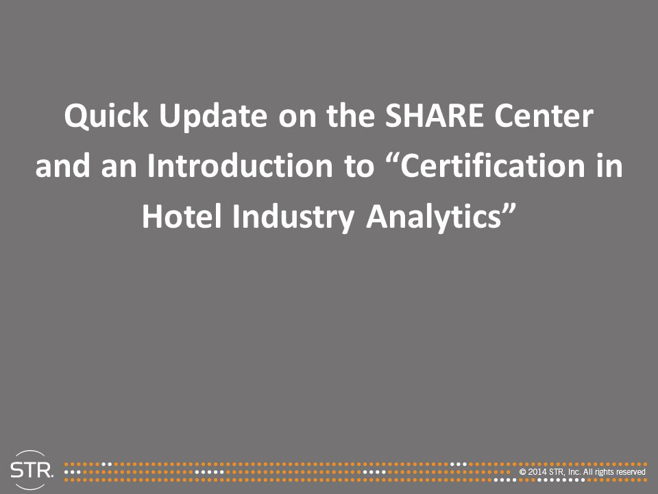 Quick Update on the SHARE Center and an Introduction to Certification in Hotel Industry Analytics