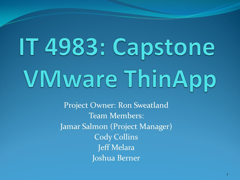 Goals and Objectives (Cont.) Phase 2: 11/6/2012 Deploy Capstone Website Prepare Clients and VMware Repository Determine Application Workarounds Add Applications to the repository Documentation 2 nd Drafts (Technical, Report, Reference) 12