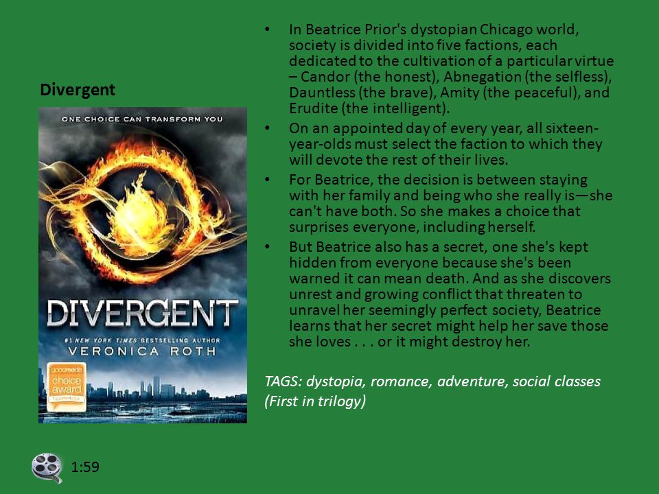 Divergent In Beatrice Prior s dystopian Chicago world, society is divided into five factions, each dedicated to the cultivation of a particular virtue – Candor (the honest), Abnegation (the selfless), Dauntless (the brave), Amity (the peaceful), and Erudite (the intelligent).