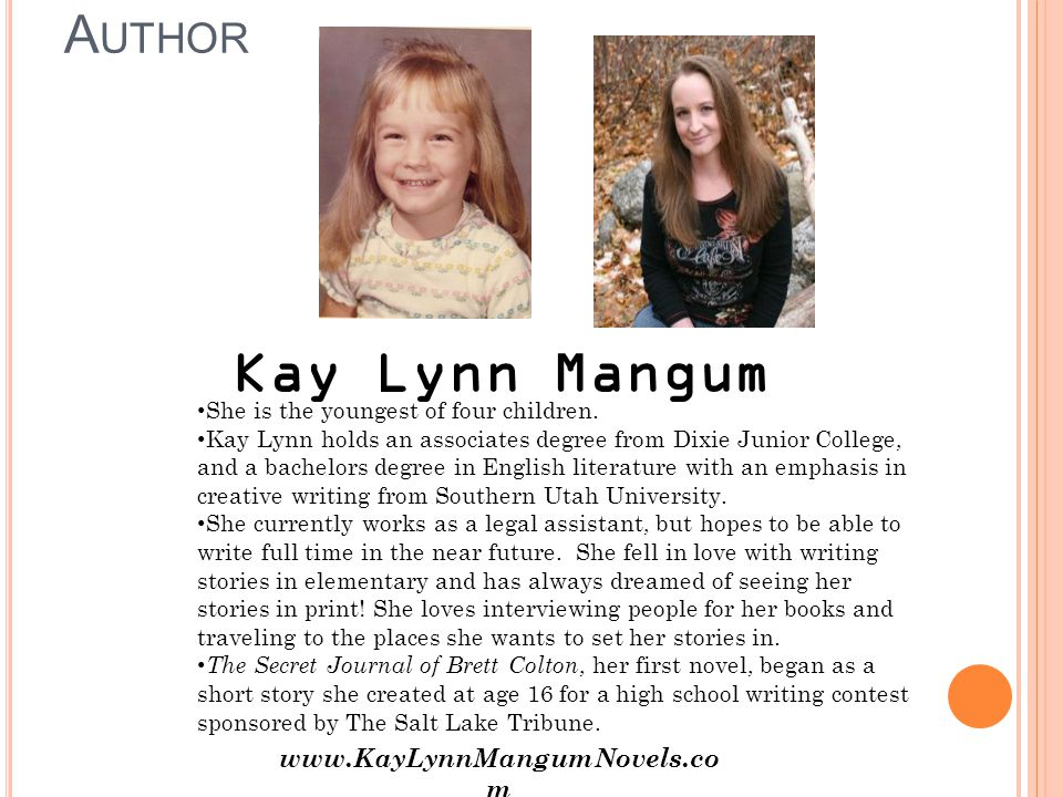 A UTHOR Kay Lynn Mangum She is the youngest of four children.
