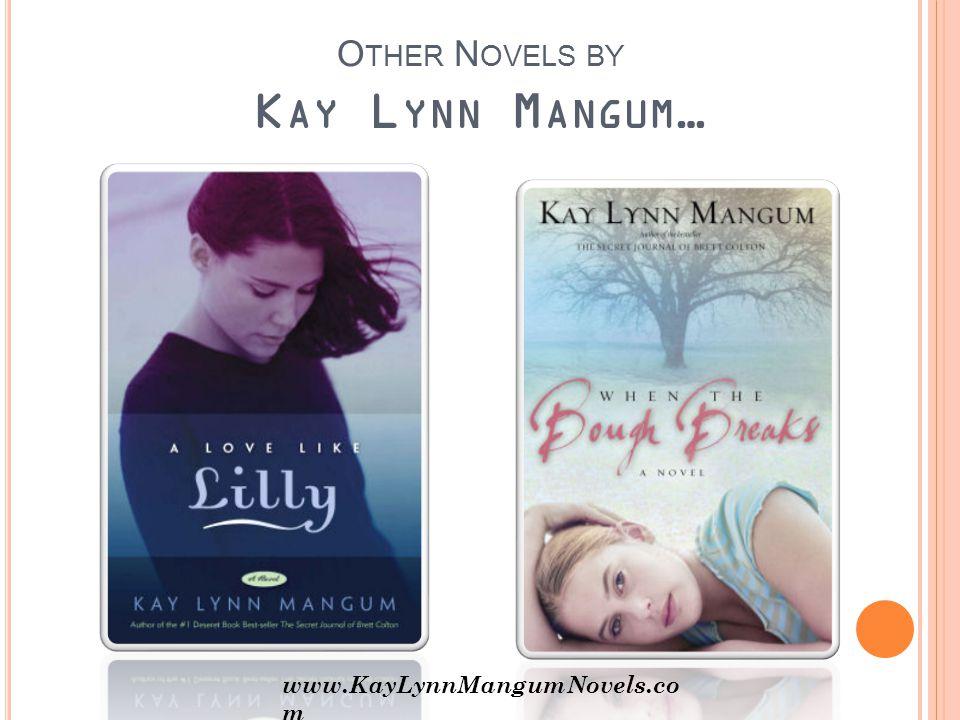 O THER N OVELS BY K AY L YNN M ANGUM … www.KayLynnMangumNovels.co m