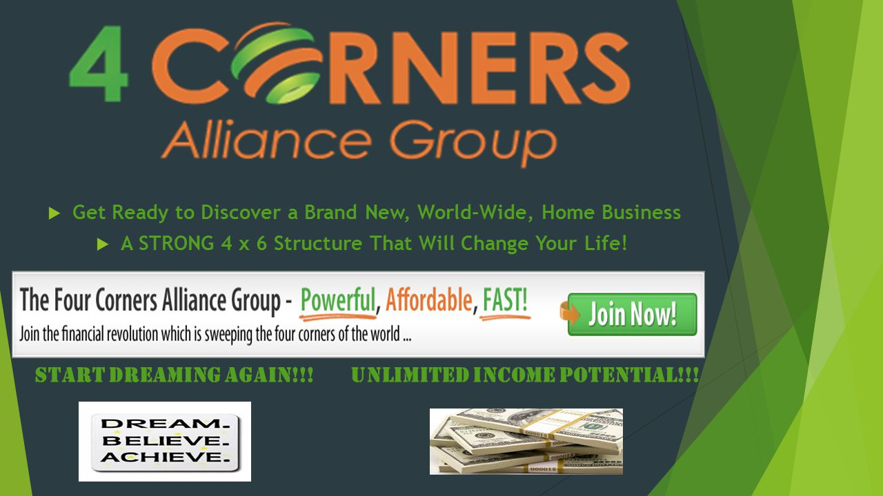  Get Ready to Discover a Brand New, World-Wide, Home Business  A STRONG 4 x 6 Structure That Will Change Your Life! Start dreaming again!!! Unlimite