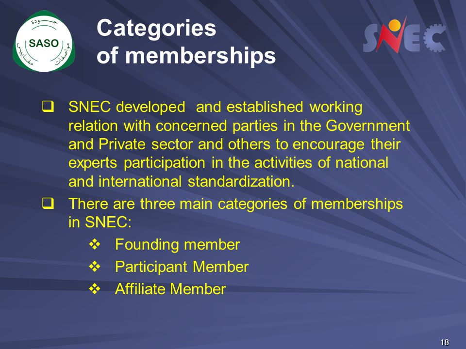 18  SNEC developed and established working relation with concerned parties in the Government and Private sector and others to encourage their experts
